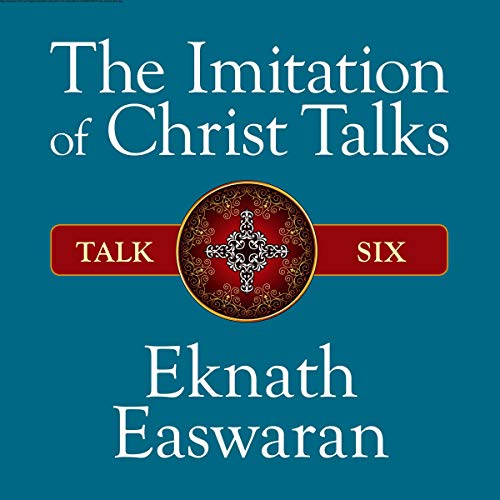 The Imitation of Christ Talks - Talk Six audiobook cover art
