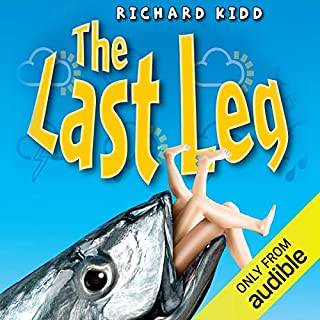The Last Leg                   By:                                                                                                                                 Richard Kidd                               Narrated by:                                                                                                                                 Stephen Perring                      Length: 3 hrs and 13 mins     Not rated yet     Overall 0.0