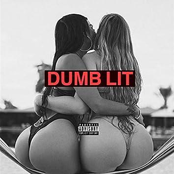 Dumb Lit (feat. Zyler OE & Rogerthat)