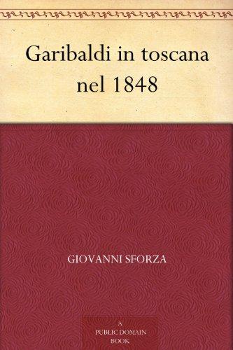 Garibaldi in toscana nel 1848
