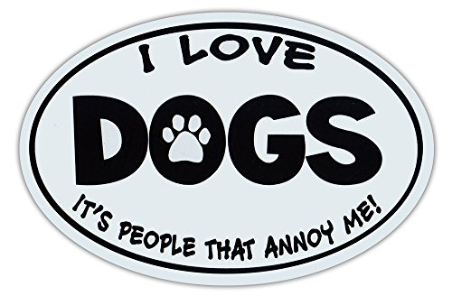 Crazy Sticker Guy Oval Shaped Car Magnet - Love Dogs, It's People That Annoy Me - Funny - Cars, Trucks, Refrigerators
