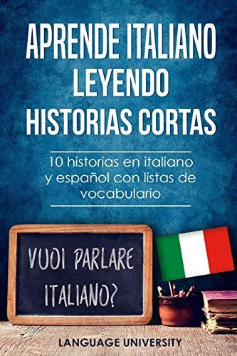 Aprende italiano leyendo historias cortas: 10 historias en italiano y español con listas de vocabulario