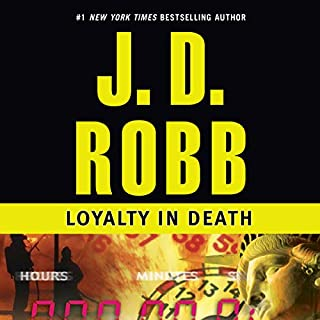 Loyalty in Death     In Death, Book 9              Written by:                                                                                                                                 J. D. Robb                               Narrated by:                                                                                                                                 Susan Ericksen                      Length: 12 hrs and 11 mins     4 ratings     Overall 5.0