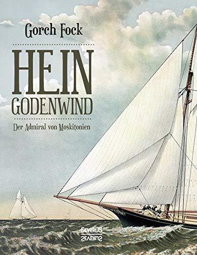 """Hein Godenwind. Der Admiral von Moskitonien.: Eine Hamburger Geschichte auf finkwerdischen Plattdeutsch. Verfasst von Johann Wilhelm Kinau (Pseudonym """"Gorch Fock"""")"""