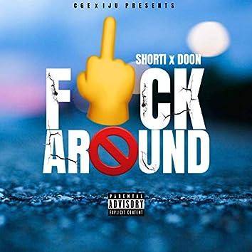 Fuck Around (feat. Shorti)