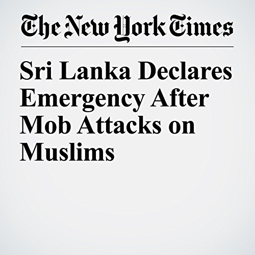Sri Lanka Declares Emergency After Mob Attacks on Muslims copertina
