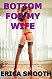 Bottom for my Wife