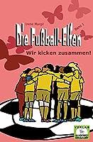 Die Fussball-Elfen, Band 1 - Wir kicken zusammen!