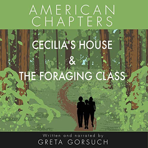 Cecilia's House & The Foraging Class audiobook cover art