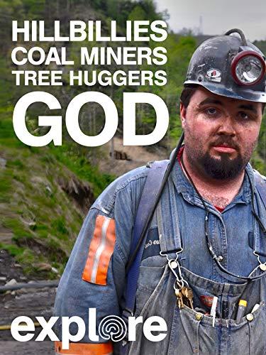 Hillbillies, Coalminers, Tree-huggers and God