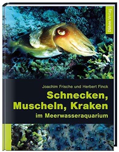 Schnecken, Muscheln, Kraken im Meerwasseraquarium by Unknown(2015-04)