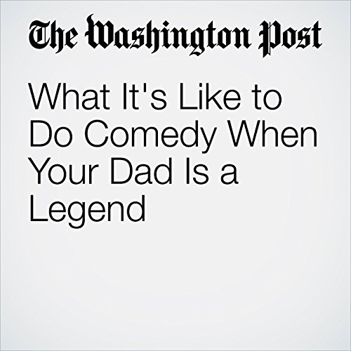 What It's Like to Do Comedy When Your Dad Is a Legend copertina