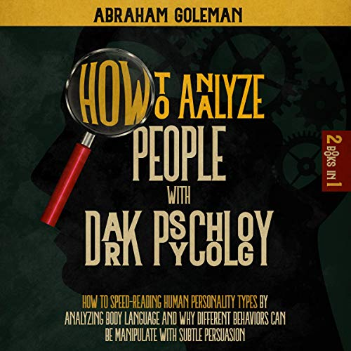 How to Analyze People with Dark Psychology: 2 Books in 1 cover art