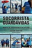 Socorrista guardavidas. Manual de supervivencia en la playa