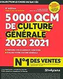 5000 QCM de culture générale : Préparez vos examens et concours, Evaluez votre culture...