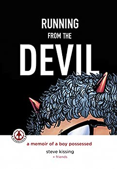 Running from the Devil: A memoir of a boy possessed by [Charles Santino Steve Kissing]