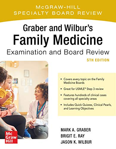 Graber and Wilbur's Family Medicine Examination and Board Review, Fifth Edition (English Edition)