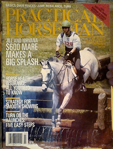 Practical Horseman Magazine  July 1994 Jill & Nirvana  $600 Mare Makes a Big Splash * Horse Health Insurance : All You Need to Know * Strategy for Smooth Showing