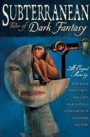 Subterranean: Tales of Dark Fantasy 1596061839 Book Cover