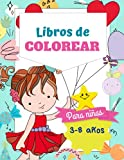 Libros de colorear para niñas 3-8 años: 24 dibujos de niñas muy bonitas con globos, flores, corazones rodeados de unicornios, perros y gatos. ... de actividades y para colorear para niños)