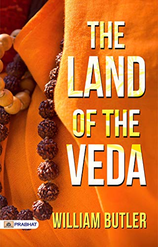 The Land of the Veda (English Edition)
