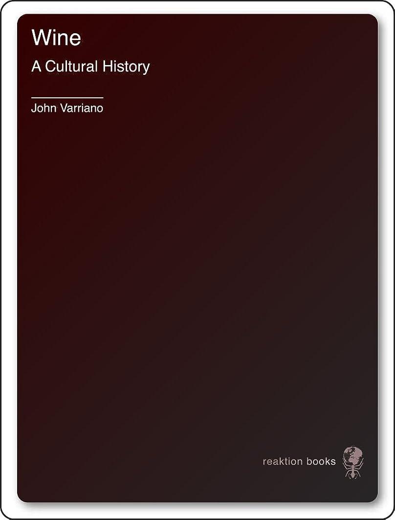 ぼかすどうやって落ち込んでいるWine: A Cultural History (Edible) (English Edition)