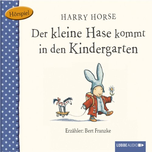 Der kleine Hase kommt in den Kindergarten audiobook cover art