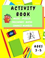 Activity Book Kids 3-5: Fun Activity Workbook for Children 3-5 Years Old - Mazes, Alphabet Tracing, Math Puzzles, Math Exercise, Picture Puzzles, Connect Numbers, Crosswords - Gift Ideas for Toddlers Boys and Girls - Educational Activity Book