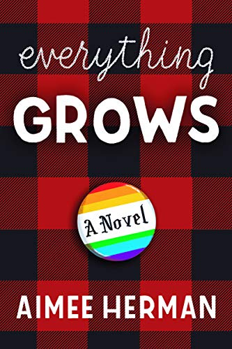 Amazon.com: Everything Grows: A Novel eBook: Herman, Aimee: Kindle ...