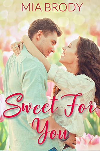 Sweet for You: A Small Town Curvy Woman Romance Short
