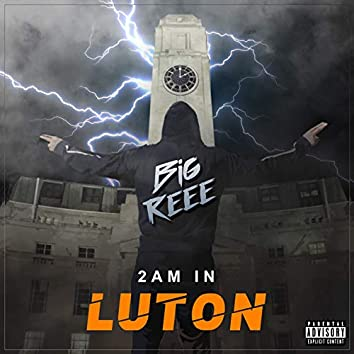 2 A.M. In Luton