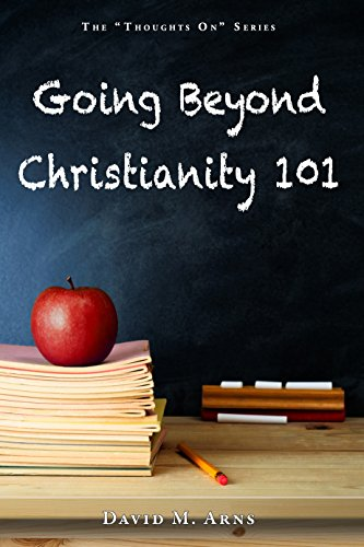 Going Beyond Christianity 101 (Thoughts On Book 8) (English Edition)