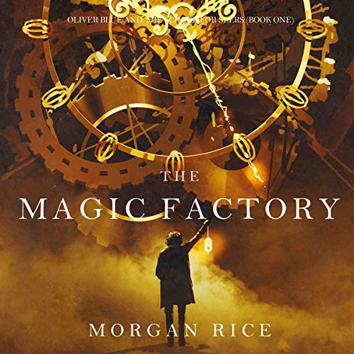 The Magic Factory: Oliver Blue and the School for Seers, Book One