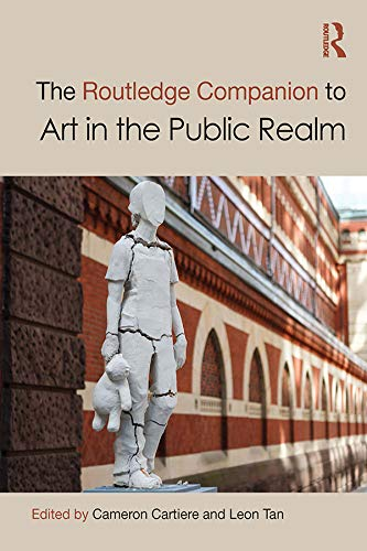 The Routledge Companion to Art in the Public Realm (Routledge Art History and Visual Studies Companions) (English Edition)