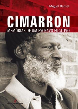 Cimarrón: memórias de um escravo fugitivo (Portuguese Edition)