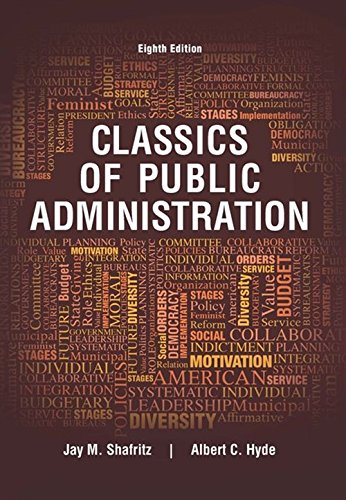 Compare Textbook Prices for Classics of Public Administration 8 Edition ISBN 9781305639034 by Shafritz, Jay M.,Hyde, Albert C.