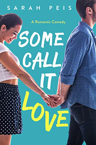 Some Call It Love: A Romantic Comedy (Some Call It Series Book 1) (English Edition) par [Sarah Peis]