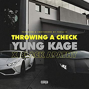 Throwing a Check (feat. Yung Kage)