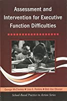 Assessment and Intervention for Executive Function Difficulties (School-Based Practice in Action)