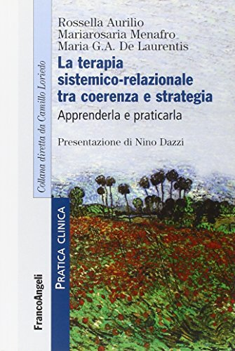La terapia sistemico-relazionale tra coerenza e strategia. Apprenderla e praticarla
