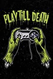 Play Till Death: Zombie Gamer Storyboard Design Book For Men, Women, Teen and Kids