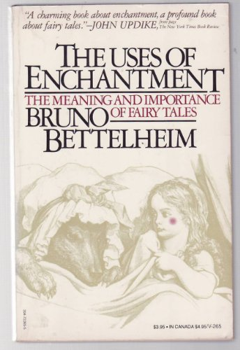 The Uses of Enchantment: the Meaning and Import... 0394722655 Book Cover