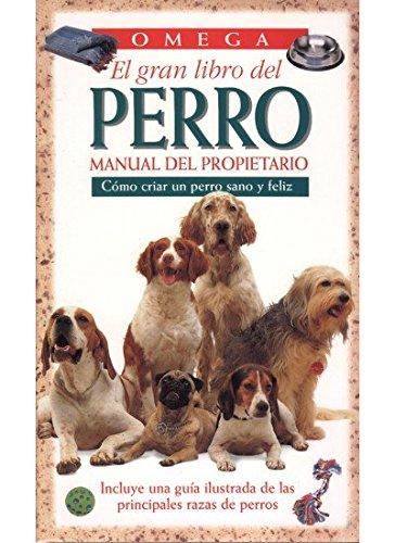 EL GRAN LIBRO DEL PERRO (GUIAS DEL NATURALISTA-ANIMALES DOMESTICOS-PERROS)