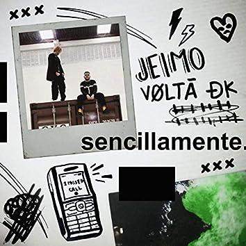 Sencillamente (feat. Vølta Dk)