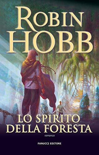 Lo spirito della foresta – Trilogia del Figlio soldato #1 (Fanucci Editore)