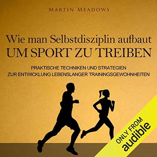 Wie man Selbstdisziplin aufbaut um Sport zu treiben Titelbild