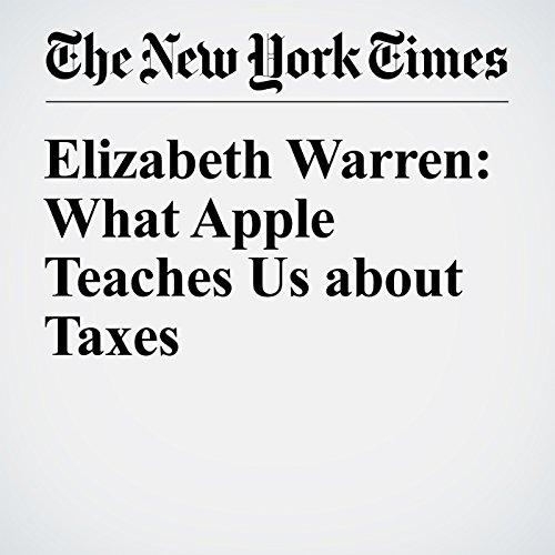 Elizabeth Warren: What Apple Teaches Us about Taxes audiobook cover art