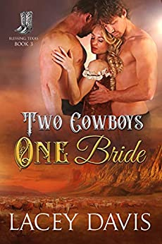 Two Cowboys One Bride (Blessing, Texas Book 3) by [Lacey Davis]