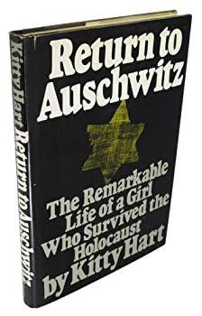 Return to Auschwitz: The Remarkable Story of a Girl Who Survived the Holocaust