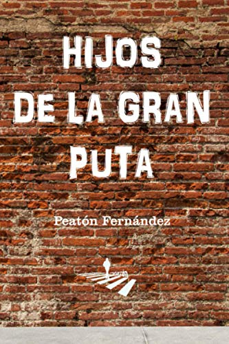 HIJOS DE LA GRAN PUTA